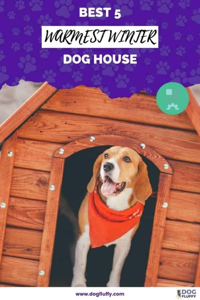 Best 5 Warmest Winter Dog House Pin Image
